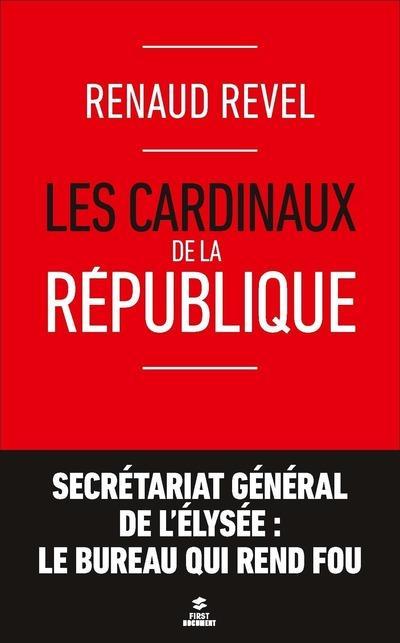 REVEL RENAUD - LES CARDINAUX DE LA REPUBLIQUE