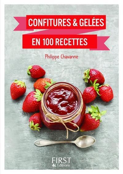 PETIT LIVRE DE - CONFITURES & GELEES EN 100 RECETTES Chavanne Philippe First Editions