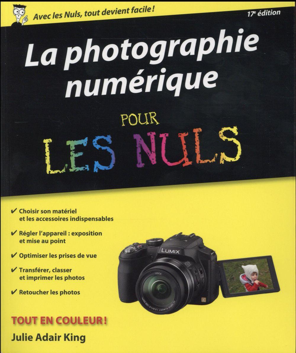 LA PHOTOGRAPHIE NUMERIQUE POUR LES NULS, NOUVELLE EDITION