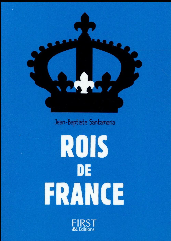 Santamaria Jean-Baptiste - PETIT LIVRE - ROIS DE FRANCE 3ED