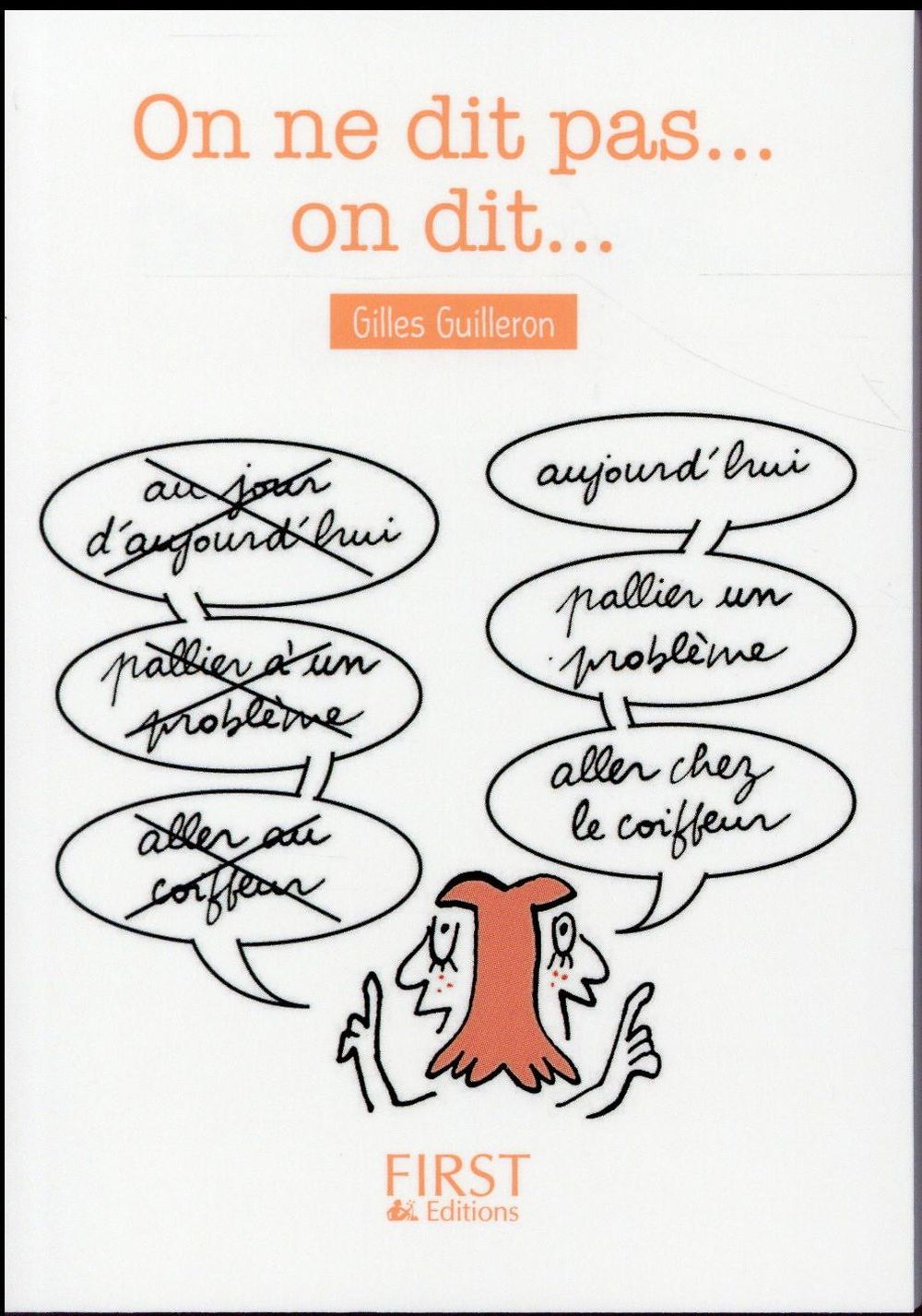 LE PETIT LIVRE DE - ON NE DIT PAS... ON DIT... Guilleron Gilles First Editions
