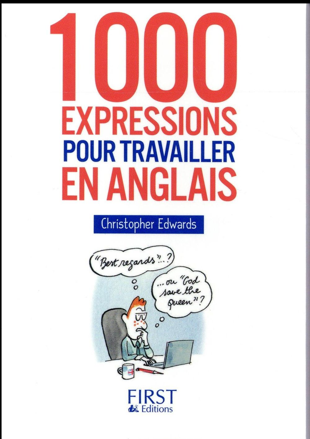 1000 EXPRESSIONS POUR TRAVAILLER EN ANGLAIS Edwards Christopher First Editions