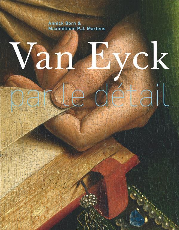 VAN EYCK PAR LE DETAIL