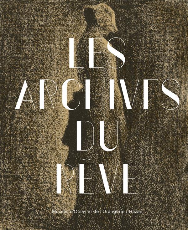 ARCHIVES DU REVE, DESSINS DU MUSEE D-ORAY : CARTE BLANCHE A WERNER SPIES