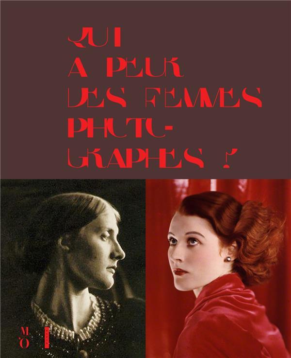 QUI A PEUR DES FEMMES PHOTOGRAPHES ? 1839 A 1945  GALIFOT, THOMAS Hazan