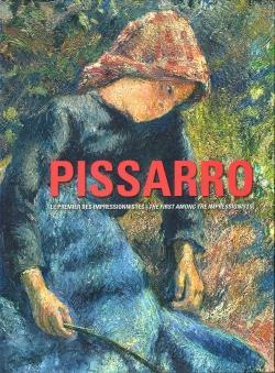 - CAMILLE PISSARRO. LE PREMIER DES IMPRESSIONNISTES