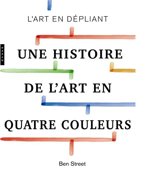 UNE HISTOIRE DE L'ART EN QUATRE COULEURS