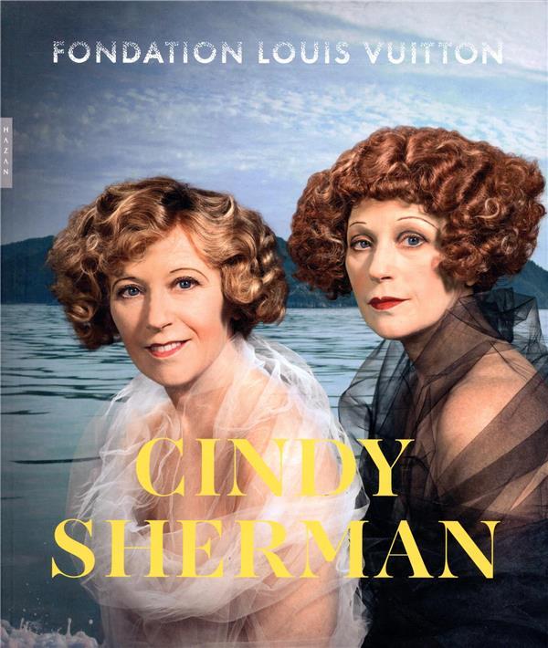 CINDY SHERMAN  -  FONDATION LOUIS VUITTON PAGE/MICHELON HAZAN