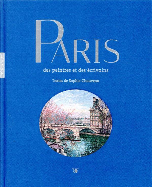 PARIS DES PEINTRES ET DES ECRIVAINS
