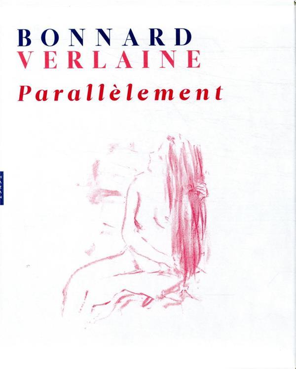 BONNARD-VERLAINE  -  PARALLELEMENT