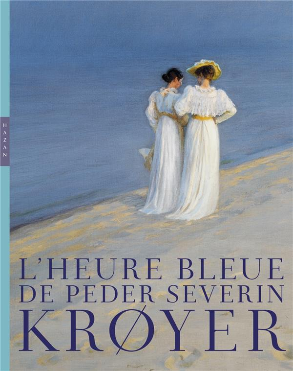L-HEURE BLEUE DE PEDER SEVERIN LOBSTEIN DOMINIQUE HAZAN