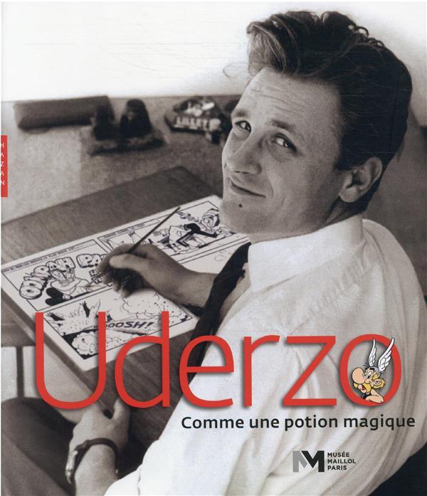UDERZO, COMME UNE POTION MAGIQUE  -  CATALOGUE D'EXPOSITION MUSEE MAILLOL XXX HAZAN