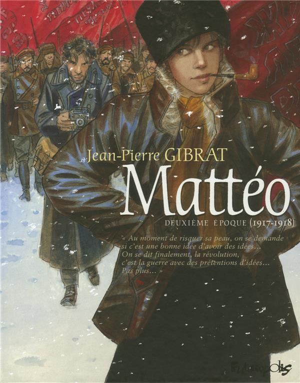 MATTEO T.2  -  DEUXIEME EPOQUE (1917-1918) GIBRAT JEAN-PIERRE GALLISOL