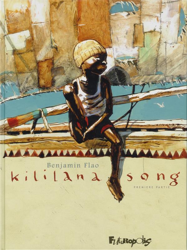 KILILANA SONG (TOME 1-PREMIERE PARTIE) FLAO BENJAMIN GALLISOL
