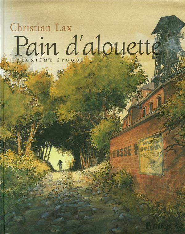 PAIN D'ALOUETTE - VOL02 - DEUXIEME EPOQUE