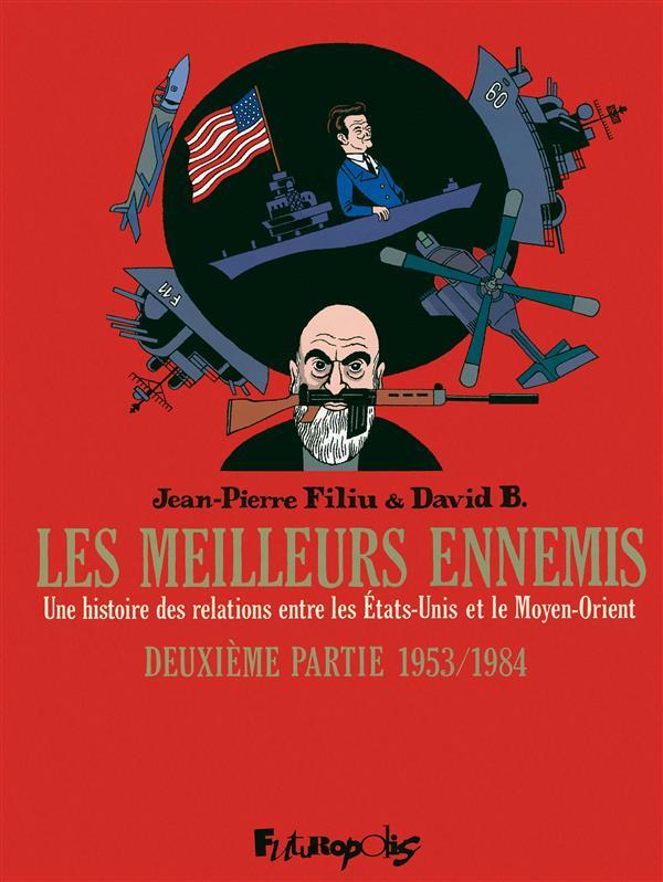 LES MEILLEURS ENNEMIS (TOME 2-DEUXIEME PARTIE : 1953-1984) - UNE HISTOIRE DES RELATIONS ENTRE LES ET