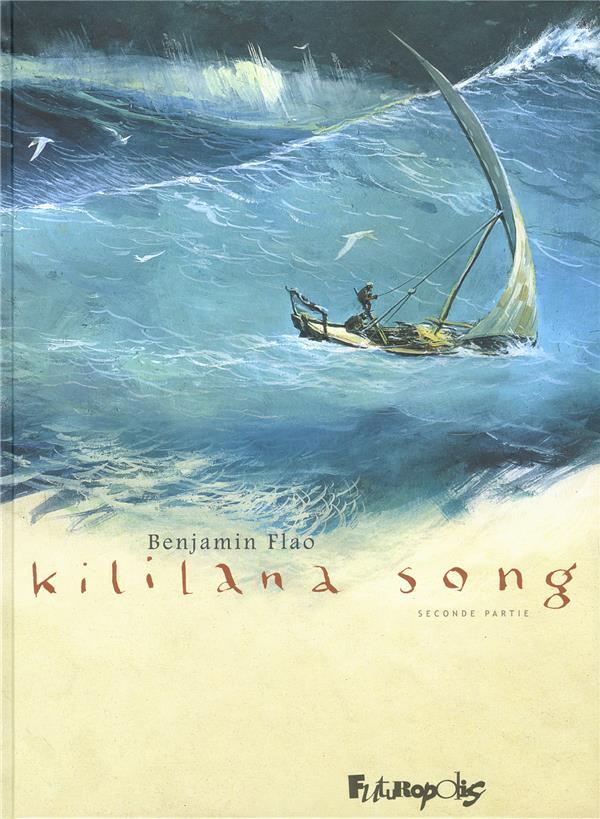 KILILANA SONG (TOME 2-SECONDE PARTIE) FLAO BENJAMIN Futuropolis