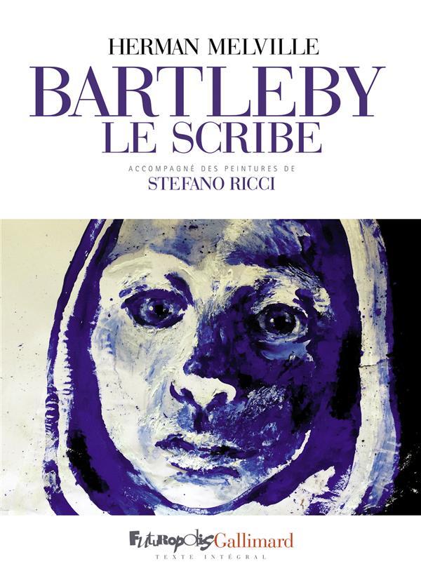 BARTLEBY LE SCRIBE RICCI/MELVILLE GALLISOL