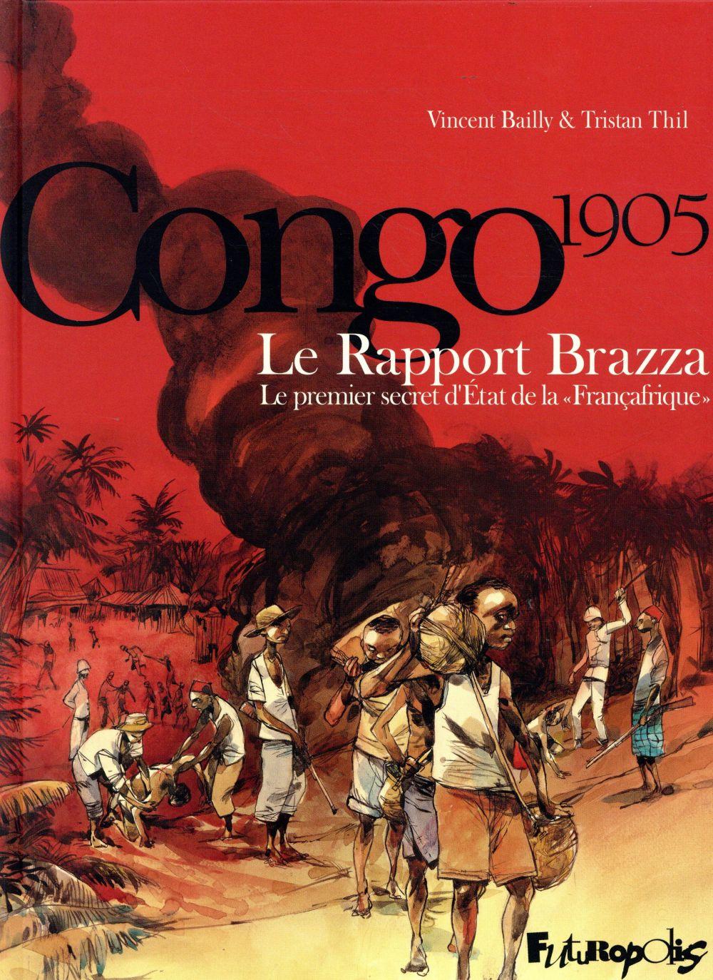 LE RAPPORT BRAZZA - LE PREMIER BAILLY/THIL FUTUROPOLIS