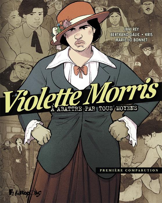 GARLIC, BERTRAND  - VIOLETTE MORRIS T.1  -  A ABATTRE PAR TOUS LES MOYENS