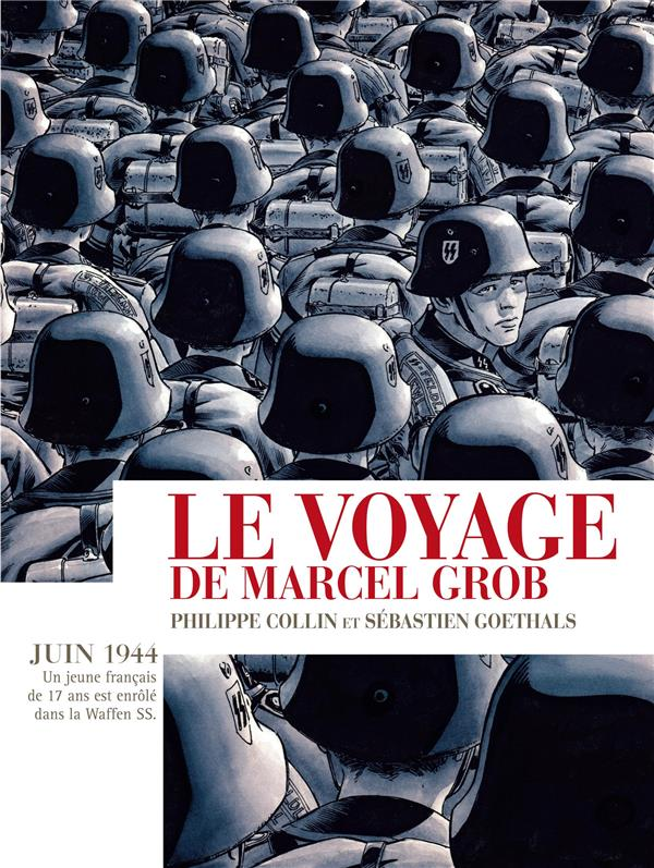 LE VOYAGE DE MARCEL GROB GOETHALS/COLLIN GALLISOL