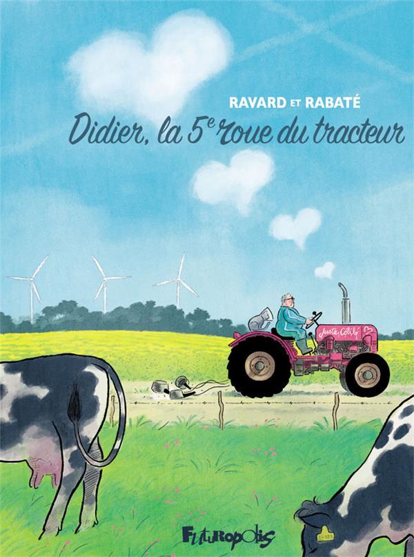 DIDIER, LA 5E ROUE DU TRACTEUR RABATE/RAVARD GALLISOL