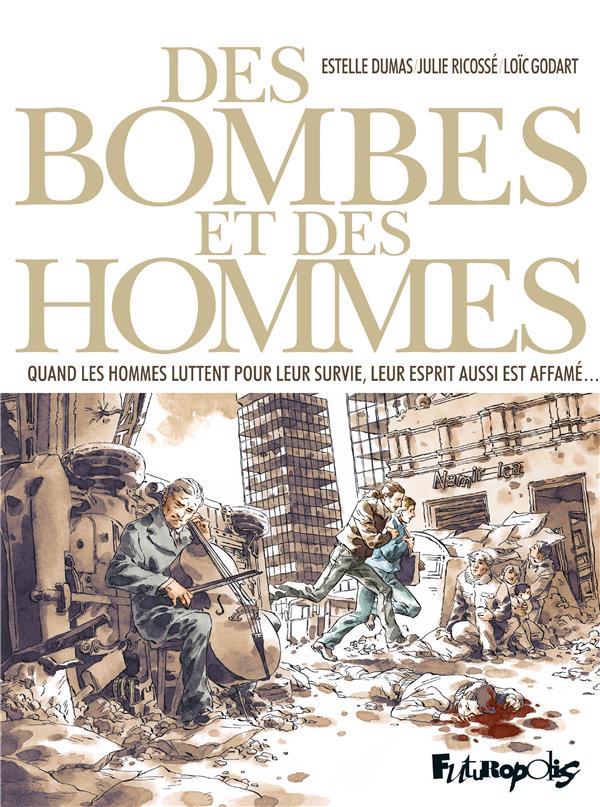 DES BOMBES ET DES HOMMES DUMAS/GODART/RICOSSE GALLISOL