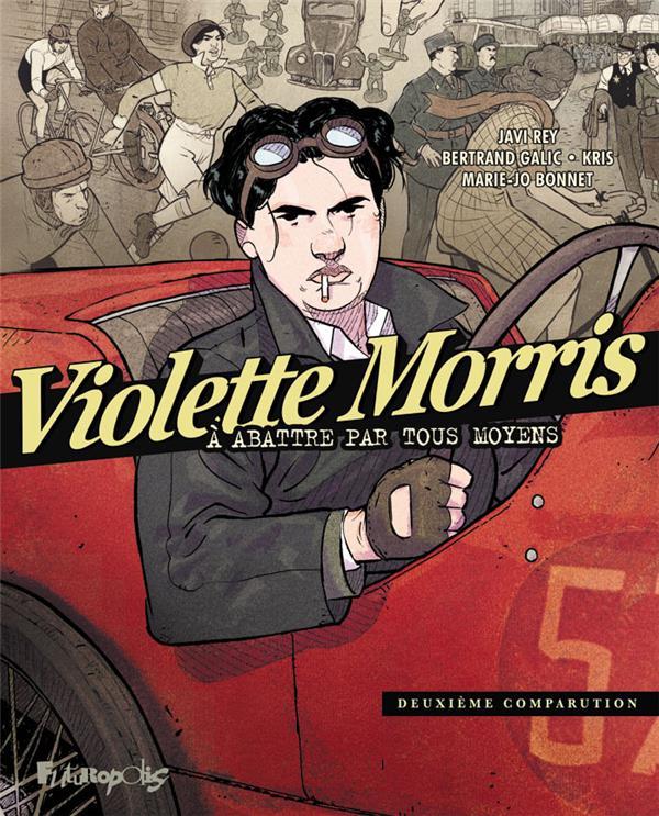 VIOLETTE MORRIS  -  A ABATTRE PAR TOUS LES MOYENS T.2  -  DEUXIEME COMPARUTION  GALLISOL