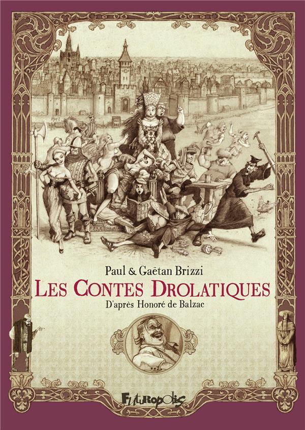 LES CONTES DROLATIQUES D'APRES HONORE DE BALZAC BRIZZI/BALZAC GALLISOL