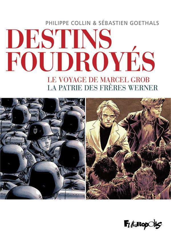 DESTINS FOUDROYES  -  LE VOYAGE DE MARCEL GROB  -  LA PATRIE DES FRERES WERNER