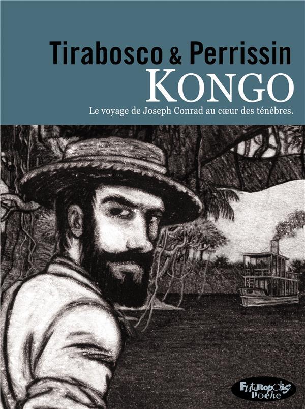 KONGO : LE TENEBREUX VOYAGE DE JóZEF TEODOR KONRAD KORZENIOWSKI