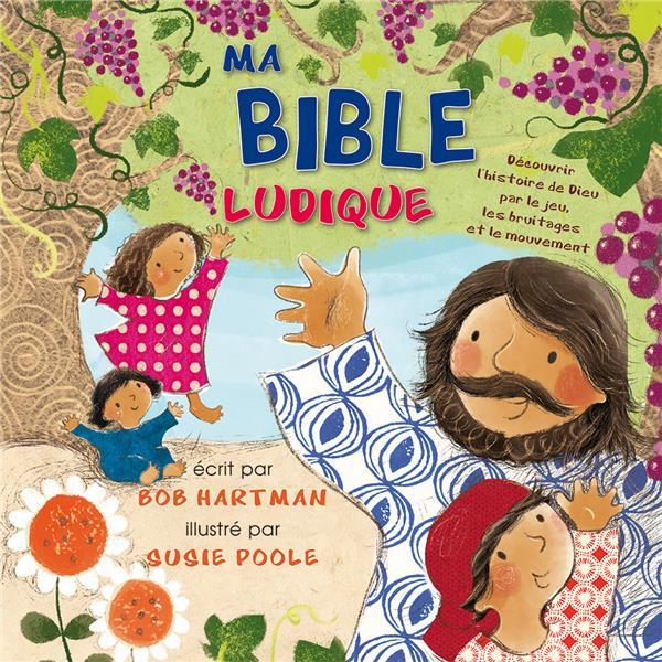 MA BIBLE LUDIQUE - DECOUVRIR L HISTOIRE DE DIEU PAR LE JEU, LES BRUITAGES ET LE MOUVEMENT