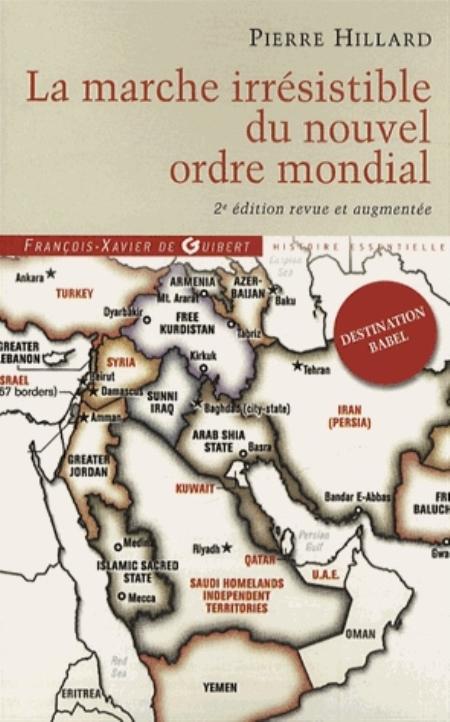 LA MARCHE IRRESISTIBLE DU NOUVEL ORDRE MONDIAL HILLARD PIERRE F.-X. de Guibert