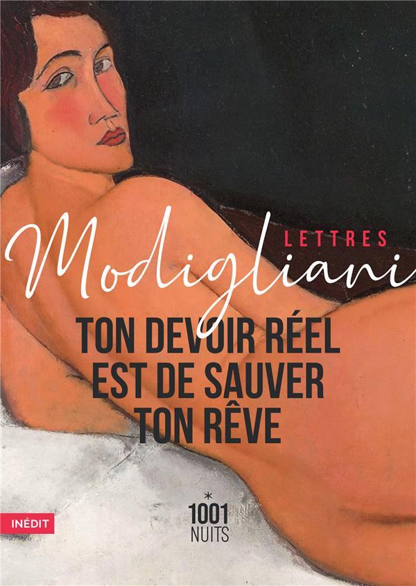 LETTRES MODIGLIANI  -  TON DEVOIR REEL EST DE SAUVER TON REVE