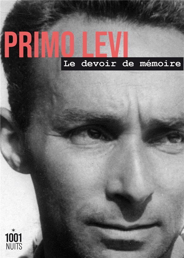 LE DEVOIR DE MEMOIRE LEVI PRIMO 1001 NUITS