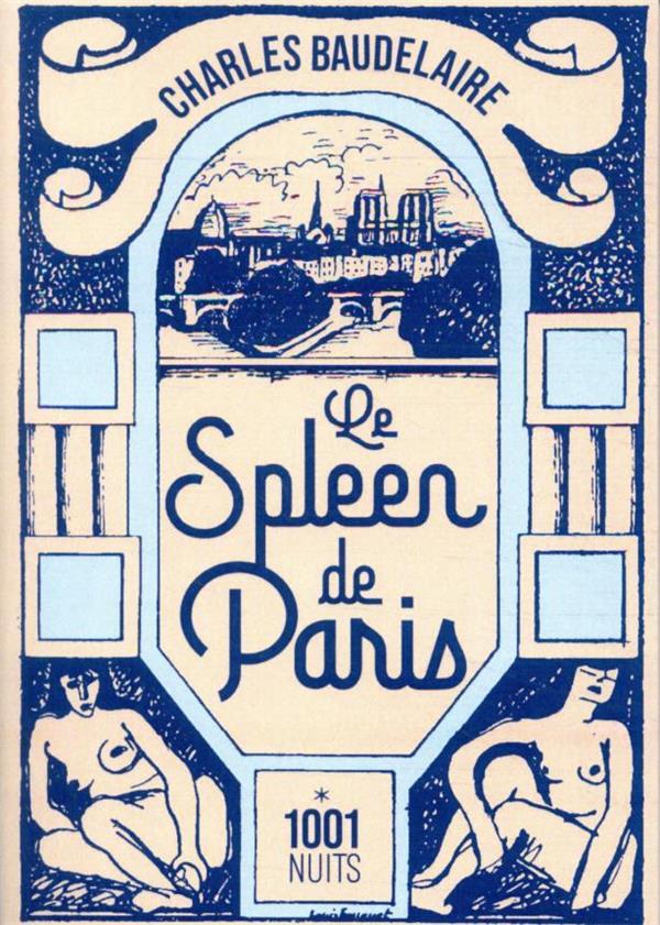 LE SPLEEN DE PARIS BAUDELAIRE CHARLES 1001 NUITS