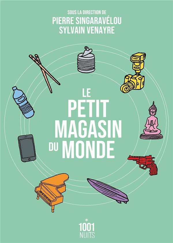 LE PETIT MAGASIN DU MONDE : LA MONDIALISATION PAR LES OBJETS DU XVIIIE SIECLE A NOS JOURS