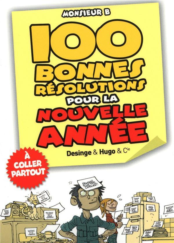 100 BONNES RESOLUTIONS POUR LA NOUVELLE ANNEE MONSIEUR B. HUGO JEUNESSE