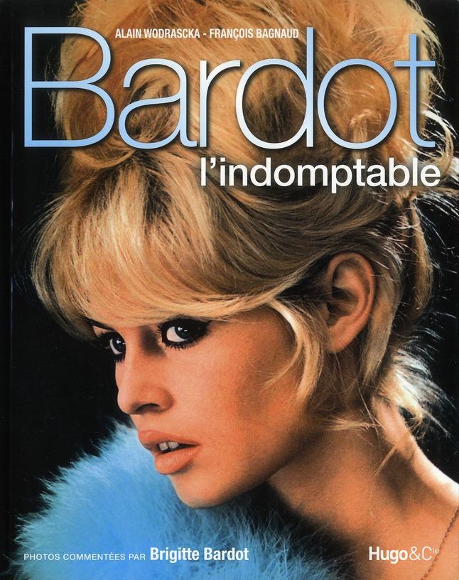 BARDOT  -  L'INDOMPTABLE WODRASCKA/BAGNAUD HUGO JEUNESSE