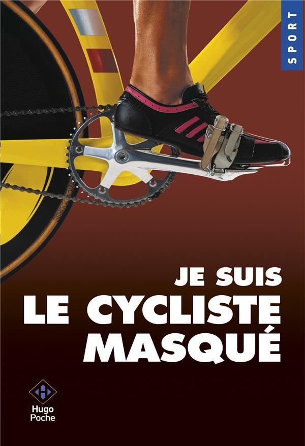 JE SUIS LE CYCLISTE MASQUE  Hugo Poche