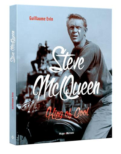 STEVE MCQUEEN - KING OF COOL EVIN GUILLAUME HUGO IMAGE