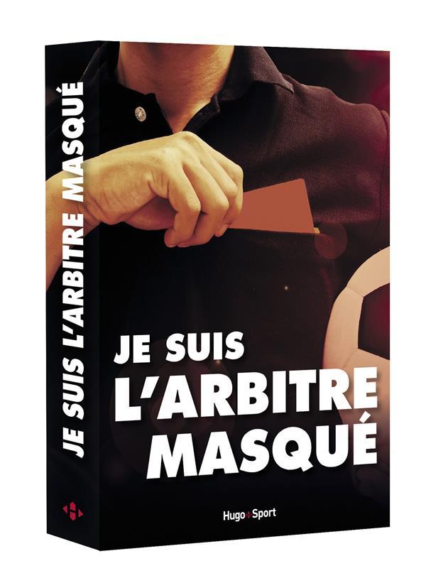 JE SUIS L'ARBITRE MASQUE  HUGO JEUNESSE