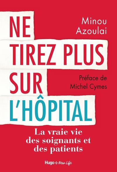 NE TIREZ PLUS SUR L-HOPITAL AZOULAI/CYMES HUGO DOCUMENT