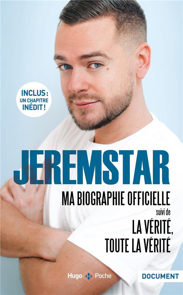 JEREMSTAR : MA BIOGRAPHIE OFFICIELLE  -  LA VERITE TOUTE LA VERITE JEREMSTAR HUGO JEUNESSE