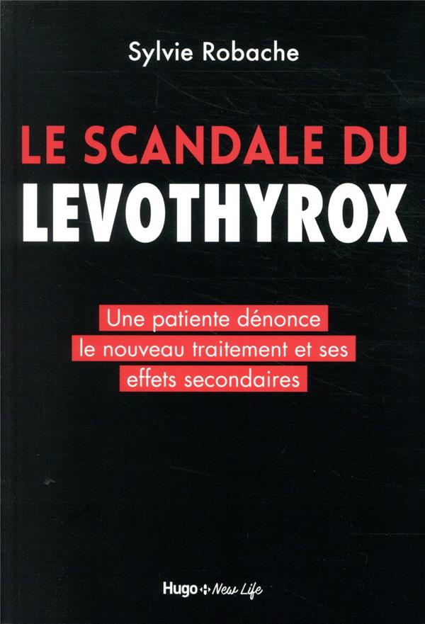 LE SCANDALE DU LEVOTHYROX ROBACHE, SYLVIE HUGO JEUNESSE
