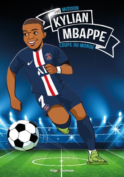 TOUS CHAMPIONS ! - KYLIAN MBAPPE - MISSION COUPE DU MONDE COLIN/CARRE HUGO JEUNESSE