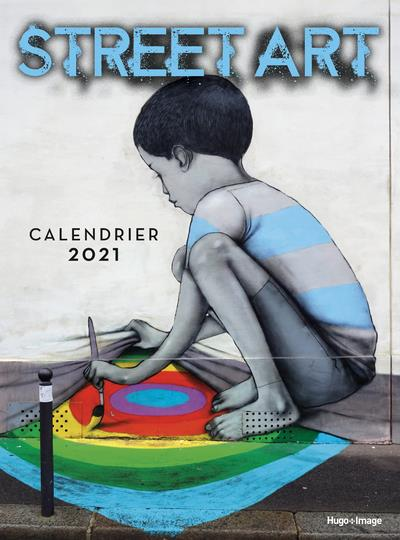 CALENDRIER MURAL STREET ART (EDITION 2021) COLLECTIF NC