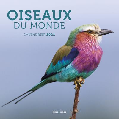 CALENDRIER MURAL OISEAUX DU MONDE (EDITION 2021)
