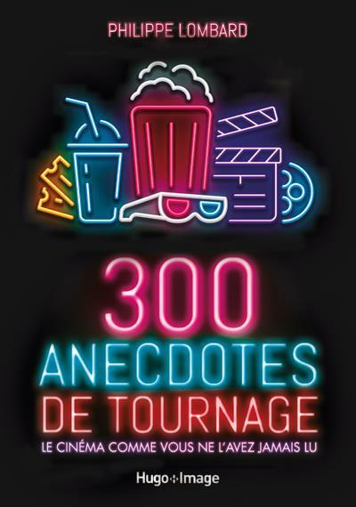 300 ANECDOTES DE TOURNAGES LOMBARD, PHILIPPE HUGO JEUNESSE