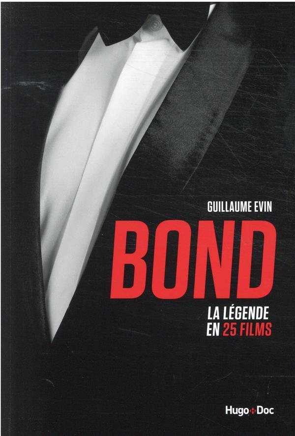 BOND : LA LEGENDE EN 25 FILMS EVIN GUILLAUME HUGO JEUNESSE